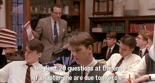 Dead Poets Society: Chemistry Homework is 20 questions due tomorrow