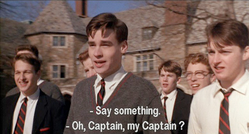 Dead Poets Society, John Keating insists on being called O-Captain-My-Captain