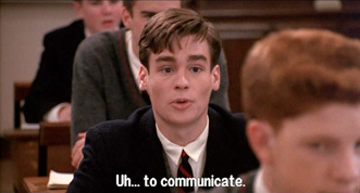Dead Poets Society: The purpose of language is to WOO WOMEN